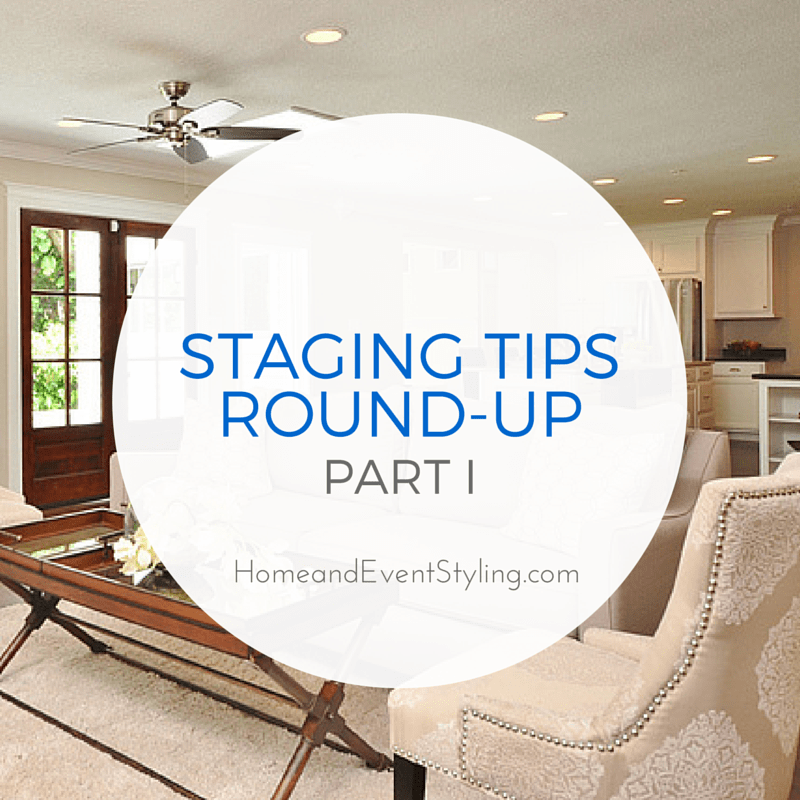 Staging Tips Round-Up: Part I | HomeandEventStyling.com #realestate #moving #staging
