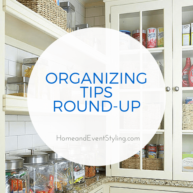 Organizing Tips Round-Up: 5 Posts Full of Organizing Tips | HomeandEventStyling.com