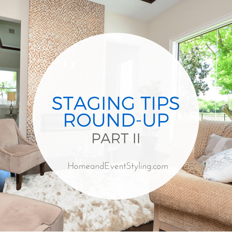 Staging Tips Round-Up: Part II | HomeandEventStyling.com #realestate #moving #staging
