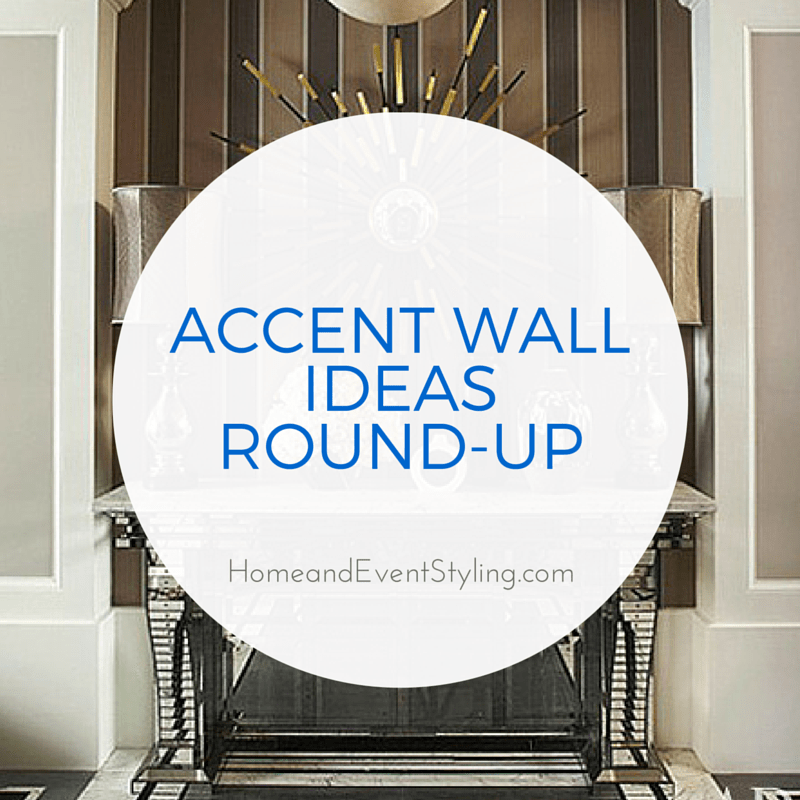 Accent Wall Ideas Round-Up | HomeandEventStyling.com