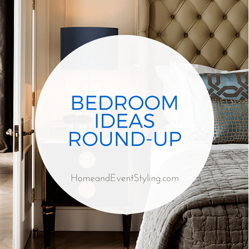 Bedroom Ideas Round-Up | HomeandEventStyling.com