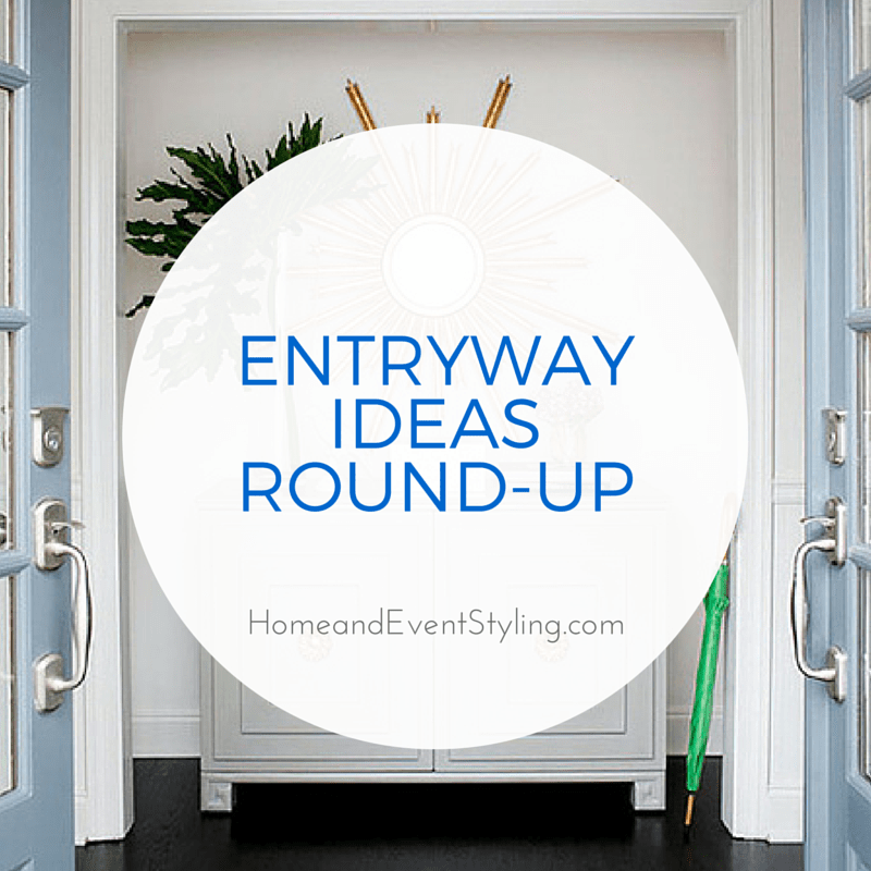 Entryway Ideas Round-Up Post | HomeandEventStyling.com #entryway #foyer