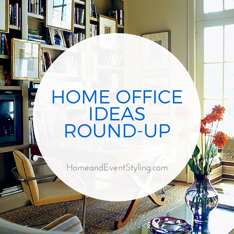 Home Office Ideas Round-Up | HomeandEventStyling.com