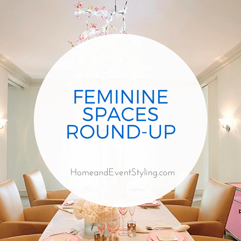 A round-up of beautiful feminine spaces of every kind to inspire you - click through to see! | HomeandEventStyling.com